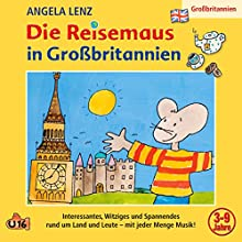 Die Reisemaus in Großbritannien Hörspiel von Angela Lenz Gesprochen von: Angela Lenz