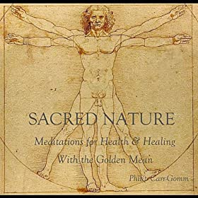 Sacred Nature - Meditations For Health & Healing With The Golden Mean
