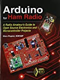 Arduino for Ham Radio: A Radio Amateurs Guide to Open Source Electronics and Microcontroller Projects