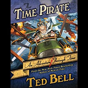 Time Pirate: A Nick McIver Time Adventure | [Ted Bell]
