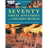 Seventy Great Mysteries Of The Ancient Worldby Brian Fagan