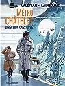 Valérian et Laureline, tome 9 : Métro Châtelet, direction Cassiopée par Mezieres