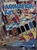 img - for Animation Art: The Later Years, 1954-1993 (A Schiffer Book for Collectors) book / textbook / text book