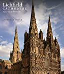 Lichfield Cathedral: A Journey of Dis...