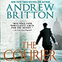 The Courier: A Ryan Kealey Thriller (       UNABRIDGED) by Andrew Britton Narrated by Christopher Lane