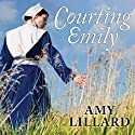 Courting Emily: Wells Landing Series #2 Audiobook by Amy Lillard Narrated by Rebecca Mitchell