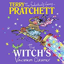 The Witch's Vacuum Cleaner: And Other Stories Audiobook by Terry Pratchett Narrated by Julian Rhind-Tutt