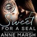 Sweet for a SEAL Audiobook by Anne Marsh Narrated by Brian Rodgers, Serena St. Clair