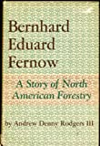 img - for Bernhard Eduard Fernow: A Story of North American Forestry. book / textbook / text book