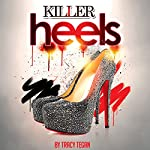 Killer Heels | Tracy Tegan