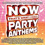 Now Thats What I Call Party Anthems