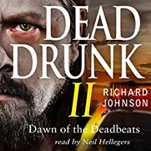 Dead Drunk II: Dawn of the Deadbeats, Book 2 (       UNABRIDGED) by Richard Johnson Narrated by Neil Hellegers