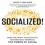 Socialized!: How the Most Successful Businesses Harness the Power of Social | Mark Fidelman