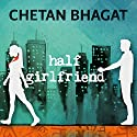 Half Girlfriend Audiobook by Chetan Bhagat Narrated by Christopher Simpson