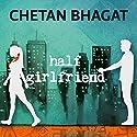 Half Girlfriend Hörbuch von Chetan Bhagat Gesprochen von: Christopher Simpson