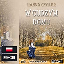 W cudzym domu (       UNABRIDGED) by Hanna Cygler Narrated by Magda Karel