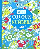 More Colour by Numbers (Usborne Colour By Numbers)