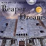 Reaper of Dreams: Gods' Dream Trilogy, Book 2 | Debra Holland