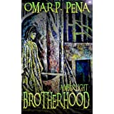 Brotherhood (Amber Light Series, Volume 2)by Omar Pina Pena