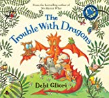 The Trouble with Dragons Debi Gliori