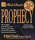 img - for Rich Dad's Prophecy: Why the Biggest Stock Market Crash in History Is Still Coming...and How You Can Prepare Yourself and Profit from It! book / textbook / text book