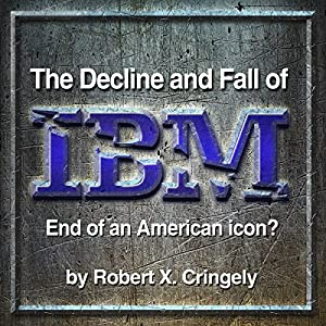 The Decline and Fall of IBM Audiobook