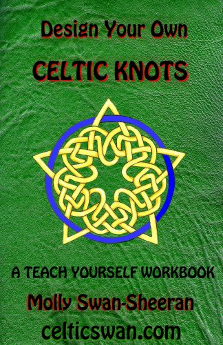 Design Your Own Celtic Knots: A Teach Yourself Workbook