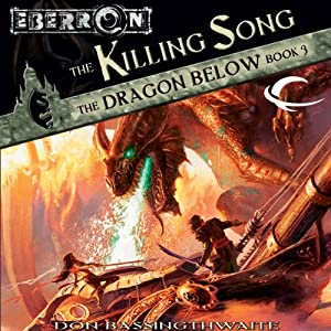 The Killing Song: Eberron: The Dragon Below, Book 3 | [Don Bassingthwaite]