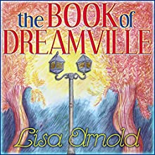 The Book of Dreamville: Theater of Dreams, Dreamville, Book 1 (       UNABRIDGED) by Lisa Arnold Narrated by Bill Forchion