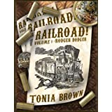 Railroad! Volume One:Rodger Dodger (a steampunk western) ~ Tonia Brown