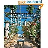 Im Paradies der Gärten: Auf Capri, um Neapel und an der Amalfiküste