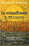 Histoire humaine et compare du climat : Tome 3, Le rchauffement de 1860  nos jours
