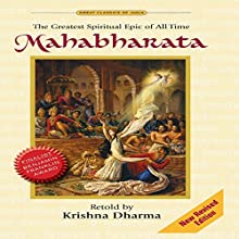 Mahabharata: The Greatest Spiritual Epic of All Time Audiobook by Krishna Dharma Narrated by Sarvabhavana Das