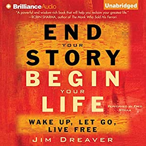 End Your Story, Begin Your Life Audiobook