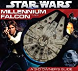 Star Wars: Millennium Falcon- A 3-D Owner's Guide (0545210380) by Windham, Ryder