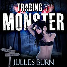 Trading with the Monster: Sophie's First Monster: Sophie's Monsters, Book 1 (       UNABRIDGED) by Julles Burn Narrated by Maggie Dale