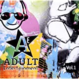 Adult Entertainment Vol.1
