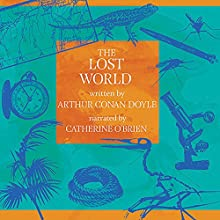The Lost World Audiobook by Sir Arthur Conan Doyle Narrated by Catherine O'Brien