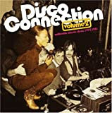 Disco Connection 2 : Authentic Classic Disco 1974-1981
