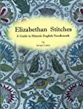 Elizabethan Stitches: A Guide to Historic English Needlework