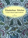 Elizabethan Stitches: A Guide to Hist...