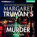 Undiplomatic Murder: Capital Crimes Series | Donald Bain,Margaret Truman