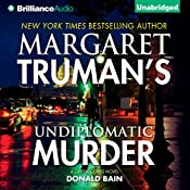 Undiplomatic Murder: Capital Crimes Series | Donald Bain, Margaret Truman