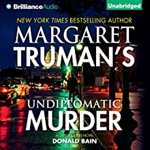 Undiplomatic Murder: Capital Crimes Series (       UNABRIDGED) by Donald Bain, Margaret Truman Narrated by Dick Hill