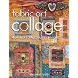 Fabric Art Collage: 40+ Mixed Media Techniquesby Rebekah Meier