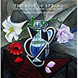 The Riot Of Spring And Other Historical Dramas, Large And Small