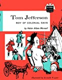 img - for Tom Jefferson: Boy of Colonial Days (Childhood of Famous Americans) book / textbook / text book