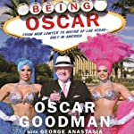 Being Oscar: From Mob Lawyer to Mayor of Las Vegas | Oscar Goodman,George Anastasia