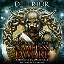 Return of the Dwarf Lords: Legends of the Nameless Dwarf, Book 4 Audiobook by D P Prior Narrated by Bob Neufeld