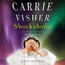 Shockaholic | Livre audio Auteur(s) : Carrie Fisher Narrateur(s) : Carrie Fisher